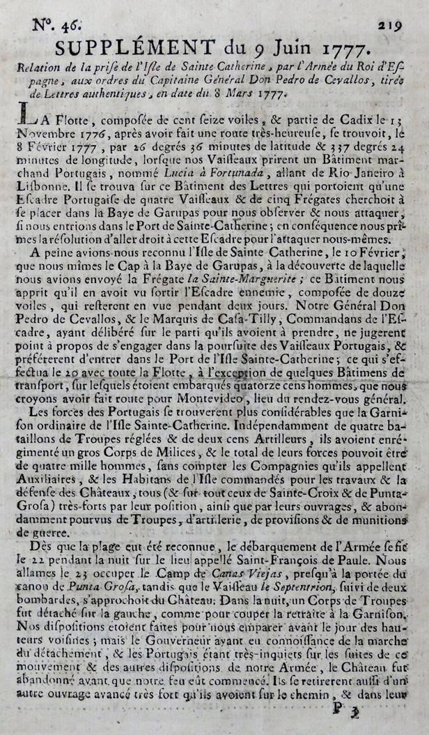 [66] Relato do aprisionamento da Ilha de Santa Catarina, pela Armada do Rei da Espanha, sob as ordens do Capitão Geral Don Pedro de Cevallos, segundo cartas autênticas. Coleção Catarina.